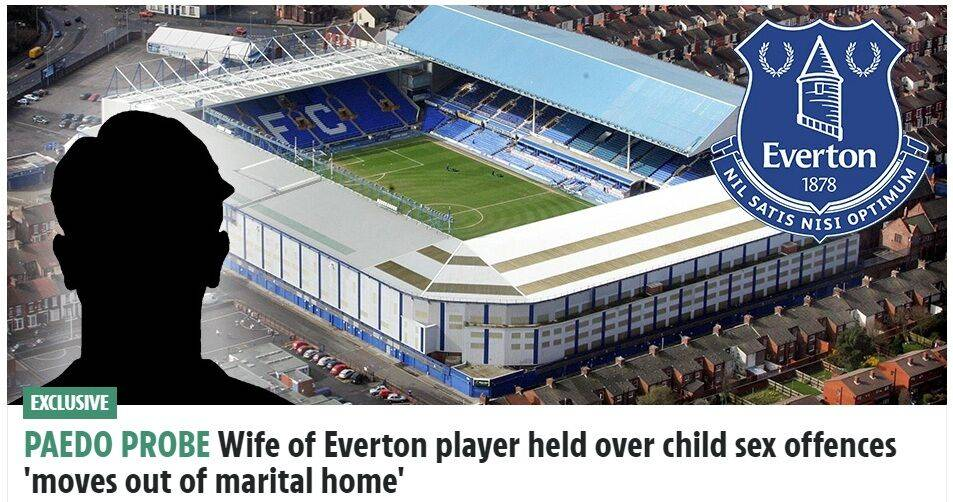 难以忍受丈夫涉嫌性侵儿童 埃弗顿球员妻子搬出家中_娱乐无限注册